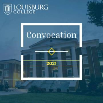 View Louisburg College's 2021 Convocation.
